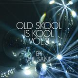Old Skool Is Kool vol.3