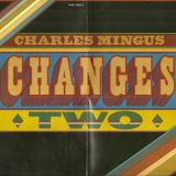 "Charles Mingus - ""Free Cell Block F, 'Tis Nazi U.S.A."" - Changes Two"