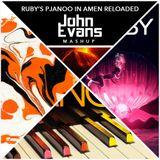 Ruby's Pjanoo in Amen Reloaded (John Evans MashUp)