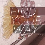 Kunal Merchant - Find Your Way 009 - 02.04.13