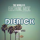 De La Trinidad Present.-The World Is Electronic Music (Episode #83) [DJERICK ]
