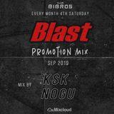 Blast Promotion Mix (September,2019) Mixed by DJ KSK & DJ NOGU