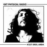 Get Physical Radio #357 (Guestmix by Erol Arda)