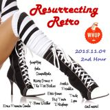 Resurrecting Retro 2015.11.09 (2nd Hour)