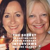 The Secret to Lasting Love. Karen Kennaby interviews Maxine Clancy