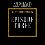 Afino - #LiveInternetParty: Episode 3