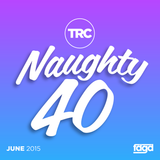 Naughty 40 - June Mix - @TRCproducer