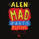 Alen - Mad Party mixtape vol. 2