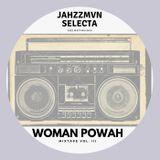 Jahzzmvn - Woman Powah mixtape vol. III [2018]