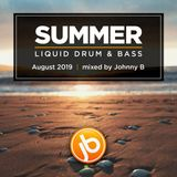 Johnny B Summer Liquid Drum & Bass Mix - August 2019