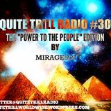 "Quite Trill Radio Weekend Mix #30 (The ""POWER TO THE PEOPLE"" Edition)"