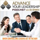 Podcast #5 When Controlling Leaders Get in the Way