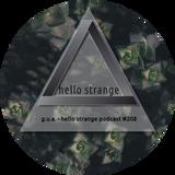 g.u.a. - hello strange podcast #208