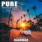 JüANMAX PURE funky house 2018 #119