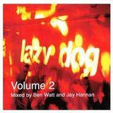 Lazy Dog Vol2 CD2 Mixed by Jay Hannan, Ben Watt