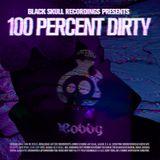 Black Skull Recordings Presents #052 100 Percent Dirty