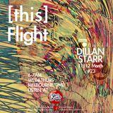 [this]FLIGHT #23 : DILLANSTARR 11 & 12 March 2015