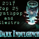 2017 Top 25 Synthpop & Electro from Dark Indulgence Industrial Mixshow by Scott Durand
