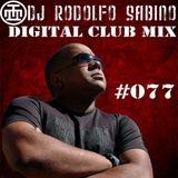 DJ Rodolfo Sabino - Digital Club Mix - Epis. 077