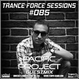 Trance Force Sessions EP #085 @ Pacific Project Guestmix [19.10.2018]