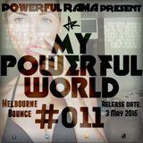 MY POWERFUL WORLD #011