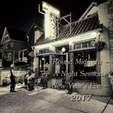 'Round Midnight - A Night Sessions New Year's Eve - 2017