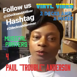 2 Decks and A Mixer: Musical Prayers for Paul 'Trouble' Anderson (29-08-2018)