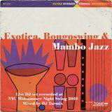 Exotica, Bongoswing y MamboJazz vol.1 (Live Dj Set @ Midsummer Night Swing 2010)