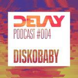 Diskobaby - Delay Podcast 004 // September 2018