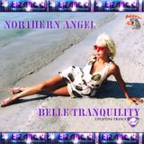 Northern Angel - Belle Tranquility 017 on AVIVMedia.fm [31.08.18]