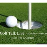 Golf Talk Live - Special guests: John Hughes & Pat Roque, The Business Boomer