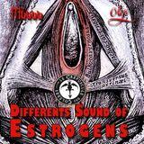 Differents sound of Estrogen - Muuu & Olya