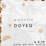 #110 Doyeq - When We Dip