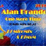 Alan Brando-One More Time (Club Mix 80,s) Dj MiroMix & DjMsM 2018