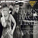 TURN BACK TIME compiled by djPG29