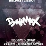 Dynamax Belfast Debut Mini mix!!