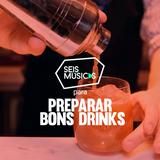 PARA PREPARAR BONS DRINKS