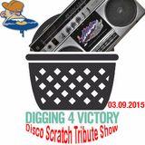 Disco Scratch Digging4Victory Tribute Show 03.09.2015