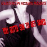 Kaleidoscope Mixtapes:  You Gotta Sin To Get Saved