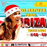 DJ MATUYA - IBIZA #048 - #049