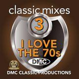 DMC - Classic Mixes - I Love The 70s Vol. 03