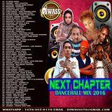 DJ WASS_NEXT CHAPTER_DANCEHALL MIX_JULY 2016_[EXPLICIT VERSION]