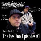 The Fes Uno Episodes #1 - 12-05-16 - HipHopPhilosophy.com Radio
