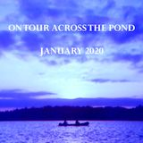 On Tour Across The Pond - January 2020