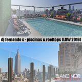 DJ Fernando S - Piscinas & Rooftops (LDW 2016)