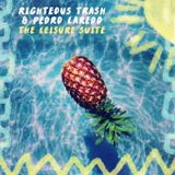 Righteous Trash & Pedro Laredo - The Leisure Suite