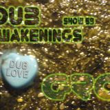 Dub Awakenings Show 59: LOVE