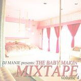 DJ MANIE – The Baby Makin' Mixtape vol.4
