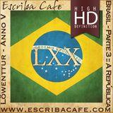 Podcast LXX - Brasil :: Parte 3 :: A República