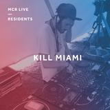 Kill Miami - Saturday 14th October 2017 - MCR Live Residents
